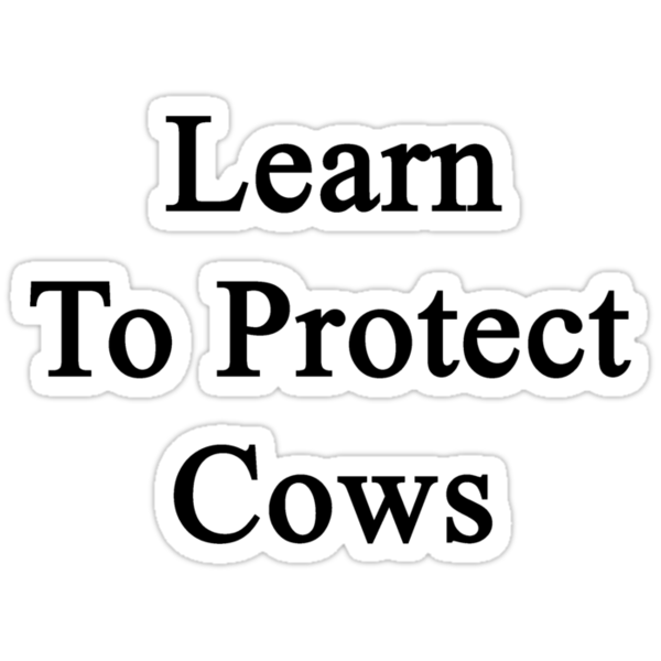 Learn To Protect Cows by supernova23