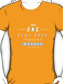 """The Mortal Instruments: """"My one true love"""" T-Shirt"""