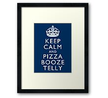 Keep Calm and Pizza Booze Telly Framed Print