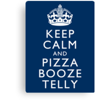 Keep Calm and Pizza Booze Telly Canvas Print