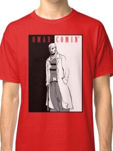 Omar Comin' Classic T-Shirt