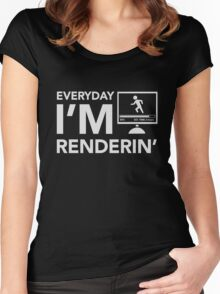 Everyday I'm Renderin' Women's Fitted Scoop T-Shirt