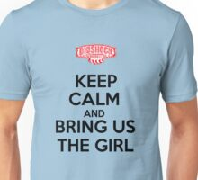 Bioshock Infinite - Keep calm and bring us the girl... Unisex T-Shirt
