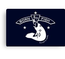 Born to Fish - Forced to Work Canvas Print