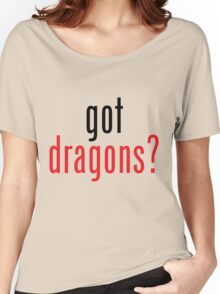 got dragons? - black&red Women's Relaxed Fit T-Shirt
