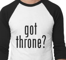 got throne? - black Men's Baseball ¾ T-Shirt