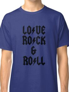 LOVE ROCK AND ROLL Classic T-Shirt