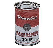 Dark Matter Soup   Primordial   Big Photographic Print