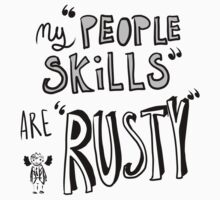 "My ""People Skills"" Are ""Rusty"" by bambiin"