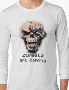 Zombies are Coming Long Sleeve T-Shirt