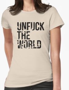 unfuck the world Womens Fitted T-Shirt