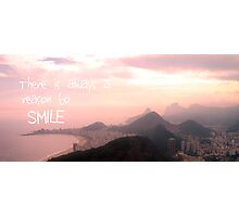 There is always reason to smile Photographic Print