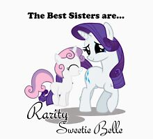 The Best Sisters are Rarity and Sweetie Belle Unisex T-Shirt