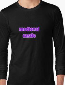 medieval castle Long Sleeve T-Shirt