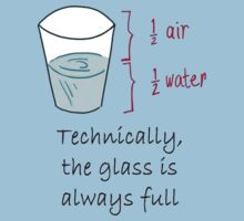 Half Water Half Air = Glass is Always Full Kids Clothes