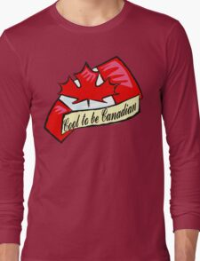 Cool To Be Canadian Long Sleeve T-Shirt