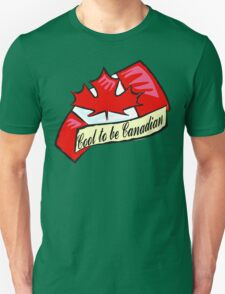 Cool To Be Canadian Unisex T-Shirt