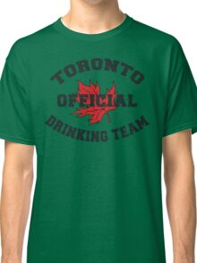 Toronto Drinking Team Classic T-Shirt