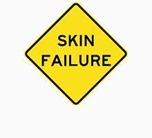 Caution Skin Failure Unisex T-Shirt