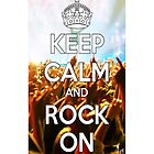 Keep Calm And Rock On by Matthew Ferri