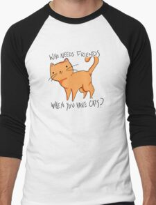 Who needs friends when you have cats? In orange  Men's Baseball ¾ T-Shirt