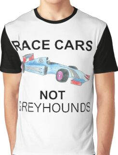 Race Cars, Not Greyhounds Graphic T-Shirt