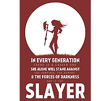 She Is The Slayer Photographic Print