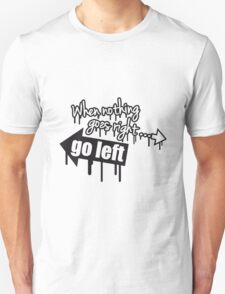 When Nothing Goes Right Go Left Graffiti T-Shirt