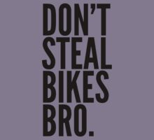 Don't Steal Bikes Bro Kids Tee