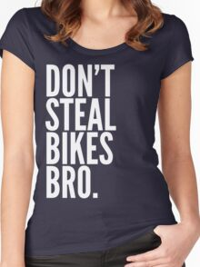 Don't Steal Bikes Bro Women's Fitted Scoop T-Shirt