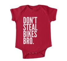 Don't Steal Bikes Bro One Piece - Short Sleeve