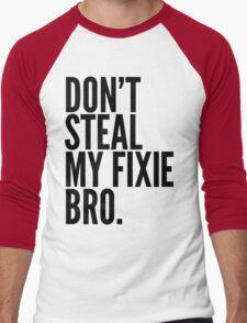 Don't Steal My Fixie Bro Men's Baseball ¾ T-Shirt