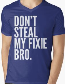 Don't Steal My Fixie Bro Mens V-Neck T-Shirt