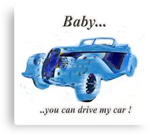 Vintage sports car baby you can drive my car tag  Canvas Print