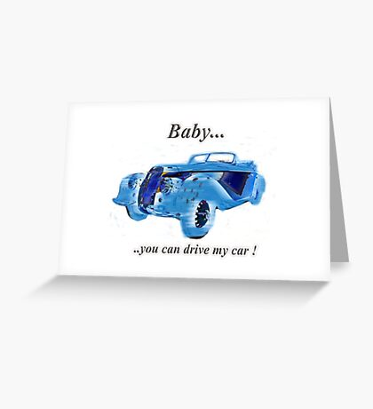 Vintage sports car baby you can drive my car tag  Greeting Card
