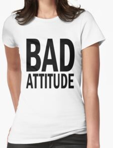 BAD attitude. Womens Fitted T-Shirt