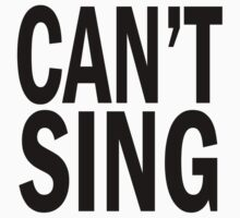 can't SING. by J-something
