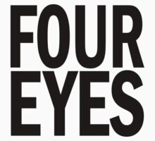 FOUR eyes. by J-something