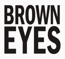 BROWN eyes. by J-something