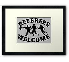 Referees welcome! (Refugees welcome parody) Framed Print