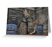 The Angry Teacher Greeting Card
