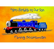 Flying Scotsman for Kids - Happy Birthday Son Photographic Print