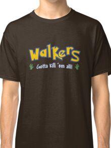 Walkers Gotta Kill 'Em All Classic T-Shirt