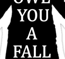I Owe You A Fall Sticker