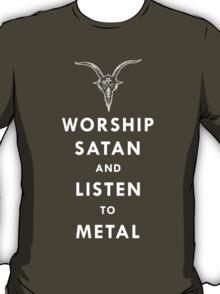 Worship Satan and Listen to Metal T-Shirt