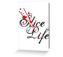 Slice of Life ? Greeting Card