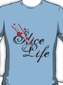 Slice of Life ? T-Shirt