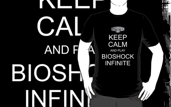 Keep Calm and Play Bioshock Infinite by ScottW93