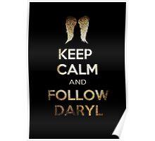 Keep Calm And Follow Daryl Poster