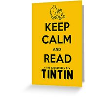 Keep Calm and Read Tintin (print) Greeting Card